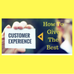 How To Give The Best Customer Experience