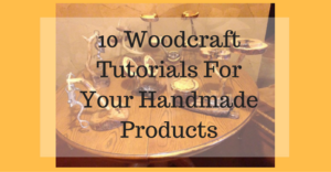 10-woodcraft-tutorials-for-your-handmade-products
