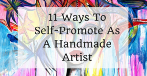 11-ways-to-self-promote-as-a-handmade-artist-1