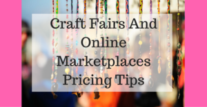 craft-fairs-and-online-marketplaces-pricing-tips