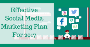 effective-social-media-marketing-plan-for-2017