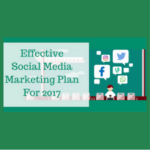 Effective Social Media Marketing Plan For 2017
