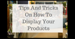tips-and-tricks-on-how-to-display-your-products