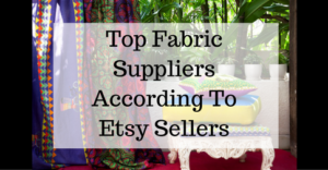 top-fabric-suppliers-according-to-etsy-sellers