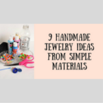 9 Handmade Jewelry Ideas From Simple Materials