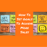 How To Set Goals To Achieve More Sales