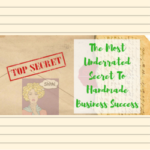 The Most Underrated Secret To Handmade Business Success