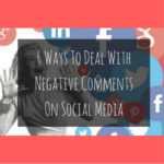 6 Ways To Deal With Negative Comments On Social Media