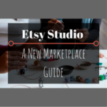 Etsy Studio – A New Marketplace Guide