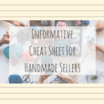 Informative Cheat Sheet For Handmade Sellers