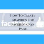 How To Create Graphics For Facebook Fan Page
