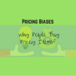 Pricing Biases – Why People Buy Pricey Items