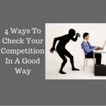 4 Ways To Check Your Competition In A Good Way