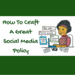 How To Craft A Great Social Media Policy