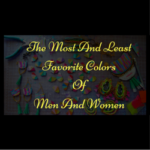 The Most And Least Favorite Colors Of Men And Women