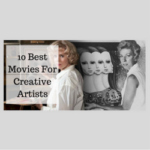 10 Best Movies For Creative Artists