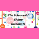The Science Of Giving Discounts