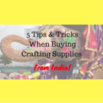 5 Tips & Tricks When Buying Supplies From India