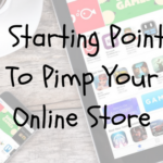 3 Starting Points To Pimp Your Online Store