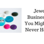 Jewelry Business Tips You Might Have Never Heard Of