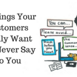 10 Things Your Customers Really Want But Never Say To You