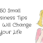 50 Small Business Tips That Will Change Your Life