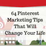 64 Pinterest Marketing Tips That Will Change Your Life