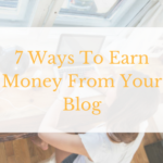 7 Ways To Earn Money From Your Blog
