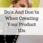 Do's And Don'ts When Creating Your Product IDs