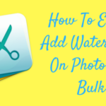 How To Easily Add Watermark On Photos In Bulk