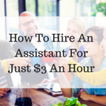 How To Hire An Assistant For Just $3 An Hour