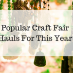 Popular Craft Fair Hauls For This Year