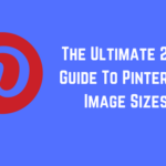The Ultimate 2018 Guide To Pinterest Image Sizes